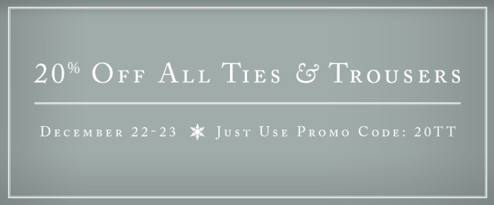 20% Off Ties & Trousers